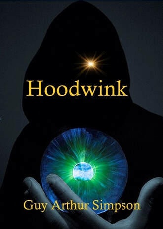 Hoodwink: A novel of mystery and adventure from Guy Arthur Simpson